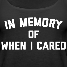 Memory When Cared Funny Quote Tanks