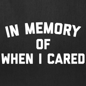 Memory When Cared Funny Quote Bags & backpacks - Tote Bag
