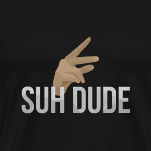 Men's Suh Dude - Men's Premium T-Shirt