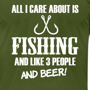 All I Care about is Fishing and Beer funny shirt - Men's T-Shirt by American Apparel