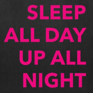 Sleep All Day Up All Nigh Bags & backpacks - Tote Bag