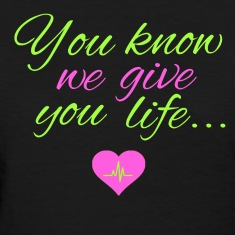 We give you life AKA Women's T-Shirts