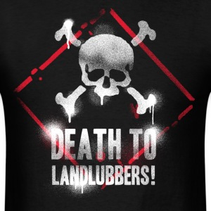death to landlubbers.png T-Shirts - Men's T-Shirt