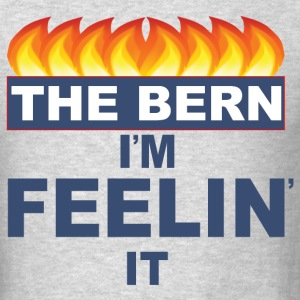 Bernie Sanders Bernie 2016 feel the Bern feelin it - Men's T-Shirt
