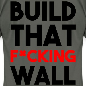 TRUMP 2016 (BUILD THAT F*CKING WALL) - Men's T-Shirt by American Apparel