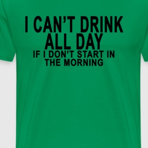 drink_all_day - Men's Premium T-Shirt