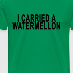 i_carried_a_watermelon - Men's Premium T-Shirt