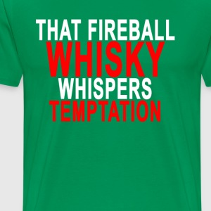 that_fireball_whisky_whispers_temptation - Men's Premium T-Shirt