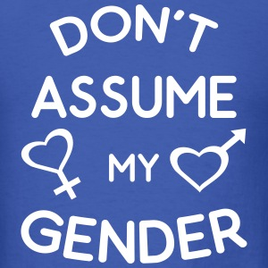 Don't Assume My Gender Genderqueer Trans Pride T-Shirts - Men's T-Shirt