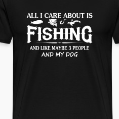 Care About Fishing and My Dog