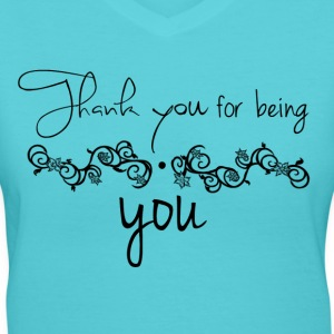 Thank you for being you - Women's V-Neck T-Shirt