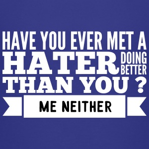 hater doing better than you ? Kids' Shirts - Kids' Premium T-Shirt