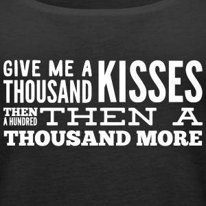 give me thousand kisses Tanks - Women's Premium Tank Top