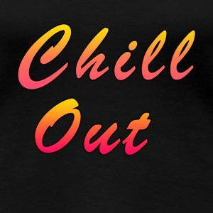 Chill Out Women's T-Shirts - Women's Premium T-Shirt
