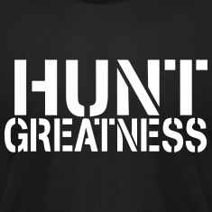 Hunt Greatness t-shirt