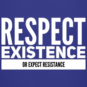 Respect existence or expect resistance Kids' Shirts - Kids' Premium T-Shirt