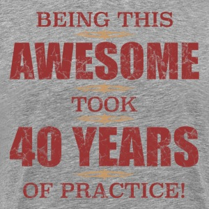 Awesome 40th Birthday - Men's Premium T-Shirt