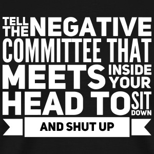 tell the negative commitee to shut up T-Shirts - Men's Premium T-Shirt