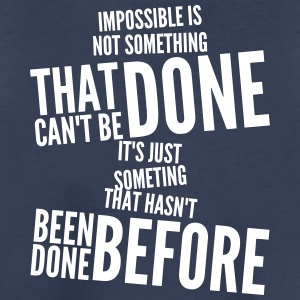 impossible is not something that can't be done Kids' Shirts - Kids' Premium T-Shirt