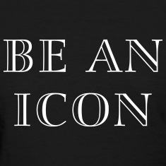 Be an icon Women's T-Shirts