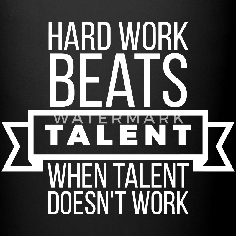hard work beats talent when talent doesn't work Mugs & Drinkware - Full Color Mug