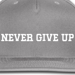 NEVER GIVE UP Unisex Hat - Snap-back Baseball Cap