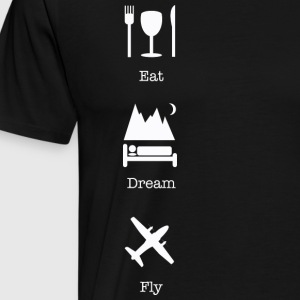 Eat, Dream, Fly - Men's Premium T-Shirt