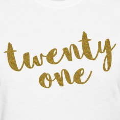 Twenty One / 21 Glitter Birthday Quote Women's T-Shirts