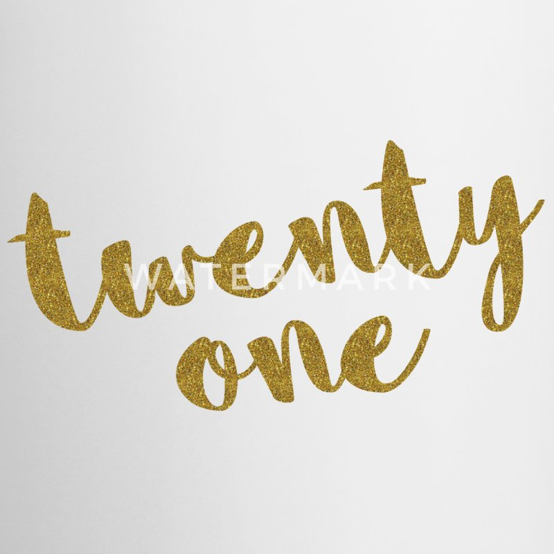 Twenty One / 21 Glitter Birthday Quote Mugs & Drinkware - Coffee/Tea Mug