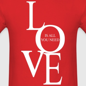 Love is all you need (dark) T-Shirts - Men's T-Shirt