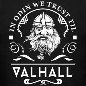 In Odin We Trust T-Shirts - Men's T-Shirt