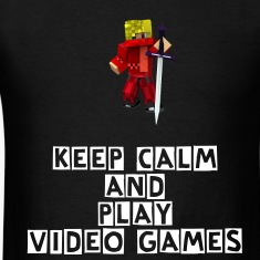 Keep Calm and Play VIDEO GAMES!