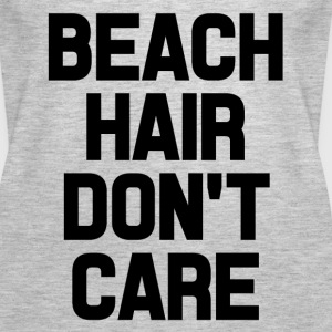 Beach Care Don't Care funny saying shirt - Women's Premium Tank Top