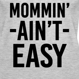 Mommin' Ain't Easy funny saying shirt - Women's Premium Tank Top