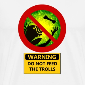 Funny Warning Do Not Feed The Trolls - Men's Premium T-Shirt