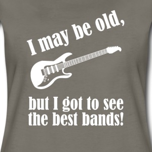 I may be hold, but I got to see the best bands - Women's Premium T-Shirt