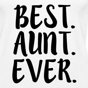 Best Aunt Ever funny saying shirt - Women's Premium Tank Top