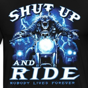 Shut Up and Ride Biker Shirt - Men's Premium T-Shirt