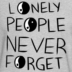 LONELY PEOPLE NEVER FORGET Long Sleeve Shirts