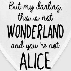 YOU ARE NOT ALICE IN WONDERLAND Caps - Bandana