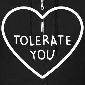 I TOLERATE YOU Zip Hoodies & Jackets - Men's Zip Hoodie