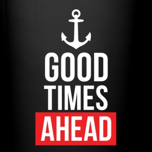 Good Times Ahead - Full Color Mug