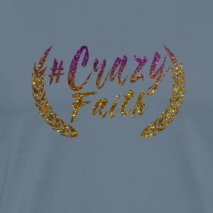 #CrazyFaith  - Men's Premium T-Shirt
