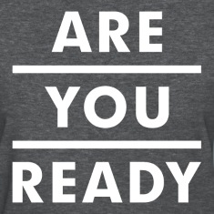Are You Ready Women's T-Shirts