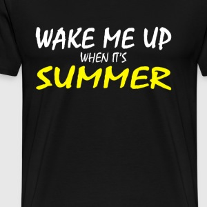Wake me up when its summer - Men's Premium T-Shirt