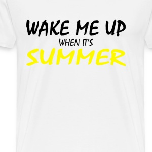 Wake me up when it's summer - Men's Premium T-Shirt