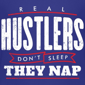 Real hustlers don't sleep - Toddler Premium T-Shirt