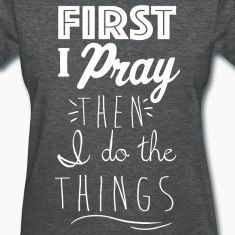 Kreative In Kinder First I Pray Women's T-Shirts