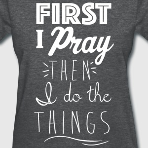 Kreative In Kinder First I Pray Women's T-Shirts - Women's T-Shirt