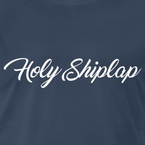 Holy Shiplap - Men's Premium T-Shirt